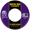 7: Martha High & Speedometer – I'd Rather Go Blind