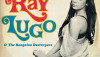 ALBUM: Ray Lugo & The Boogaloo Destroyers – Que Chevere!