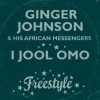 7: Ginger Johnson – I Jool Omo