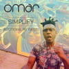 DIGI: Omar – Simplify (Rootickal Re Twist)