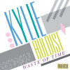 12: Kylie Auldist – Waste of Time