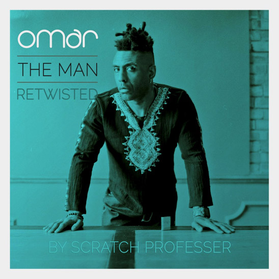 Omar - The Man (Retwisted by Scratch Professer)